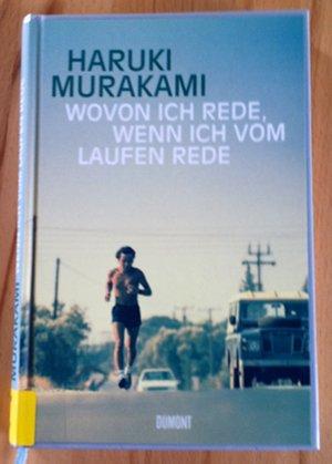 Haruki Murakami: Wovon ich rede wenn ich vom Laufen rede!
