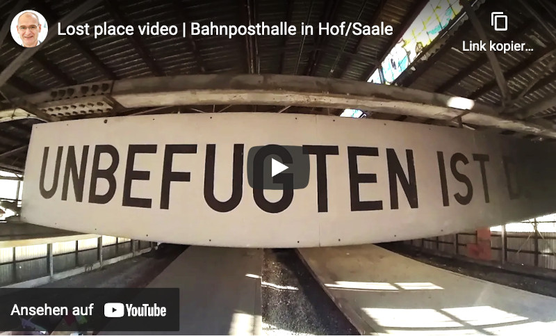 lost place video - alte Bahnposthalle Hof - YouTube